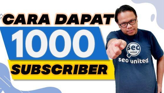 Cara Mendapatkan 1000 Subscriber Dalam Waktu Singkat? Simal Selengkapnya Disini